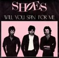SHOES / WILL YOU SPIN FOR ME 【7inch】 フランス盤 NEW ROSE ORG.