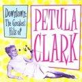 PETULA CLARK / DOWNTOWN:THE GREATEST HITS OF PETULA CLARK 【CD】 EU盤 BUDDHA