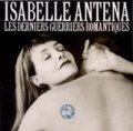 ISABELLE ANTENA/LES DERNIERS GUERRIERS ROMANTIQUES 【CD】