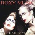 ROXY MUSIC/THE EARLY YEARS 【CD】