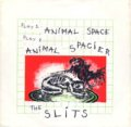 THE SLITS / ANIMAL SPACE 【7inch】 UK盤 HUMAN ORG.