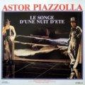 ASTOR PIAZZOLLA / LE SONGE D'UNE NUIT D'ETE:真夏の夜の夢 【LP】 舞台劇 原作:シェイクスピア 音楽:アストル・ピアソラ