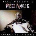 BILL NELSON'S RED NOISE / SOUND - ON - SOUND 【CD】 UK EMI REMASTER