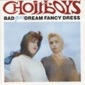 BAD DREAM FANCY DRESS / CHOIRBOYS GAS 【LP】 新品 UK EL 再発盤
