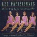 LES PARISIENNES / IL FAIT TROP BEAU POUR TRAVAILLER 【CD】 FRANCE盤 レ・パリジェンヌ