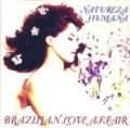 ブラジリアン・ラブ・アフェア:BRAZILIAN LOVE AFFAIR / NATUREZA HUMANA 【CD】 ITALIA ORIG.