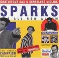 SPARKS/GRATUITOUS SAX & SENSELESS VIOLINS 【CD】